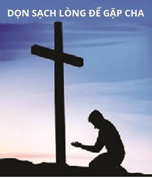 dọn sạch lòng để gặp Chúa Cha